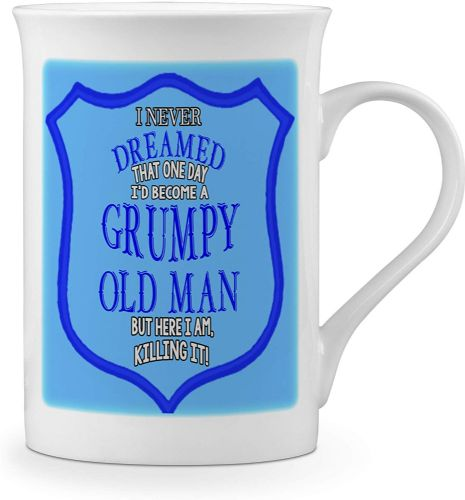 I Never Dreamed That One Day I'd Become A Grumpy Old Man. Funny Novelty Gift Fine Bone China Mug